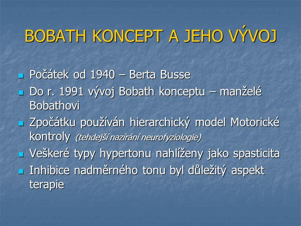 BOBATH KONCEPT A JEHO VÝVOJ Počátek od 1940 – Berta Busse Počátek od 1940 – Berta Busse Do r.