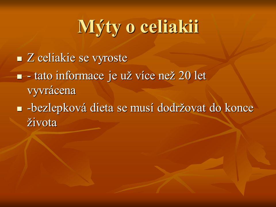 Mýty o celiakii Z celiakie se vyroste Z celiakie se vyroste - tato informace je už více než 20 let vyvrácena - tato informace je už více než 20 let vy