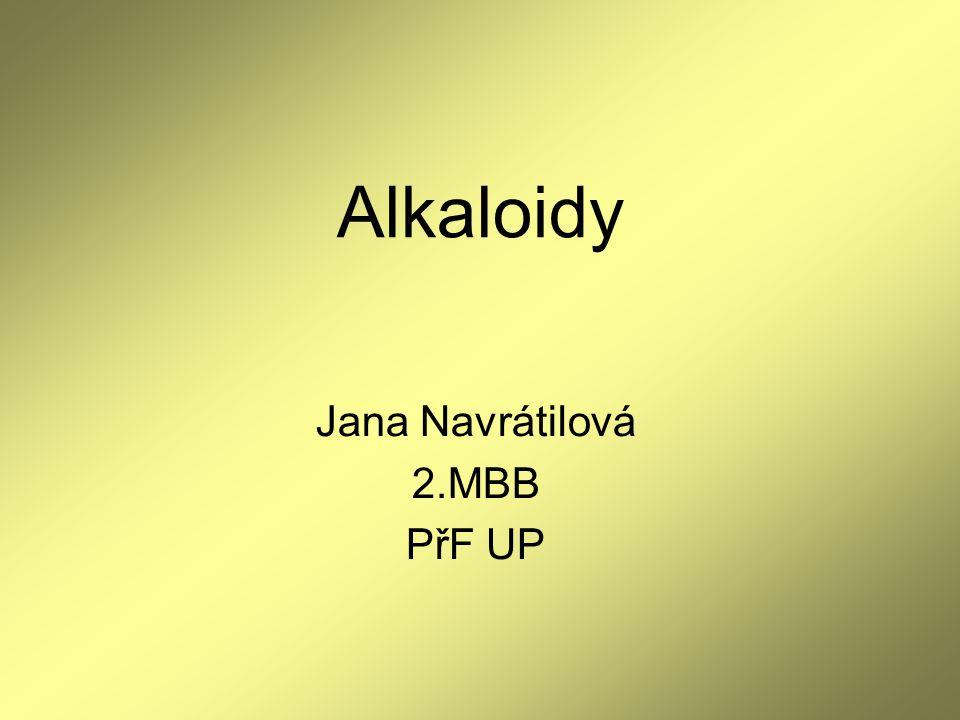 Alkaloidy Jana Navrátilová 2.MBB PřF UP
