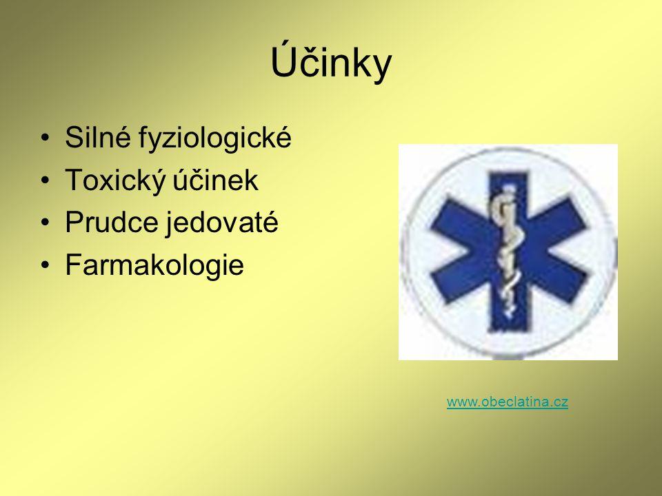 Účinky Silné fyziologické Toxický účinek Prudce jedovaté Farmakologie www.obeclatina.cz