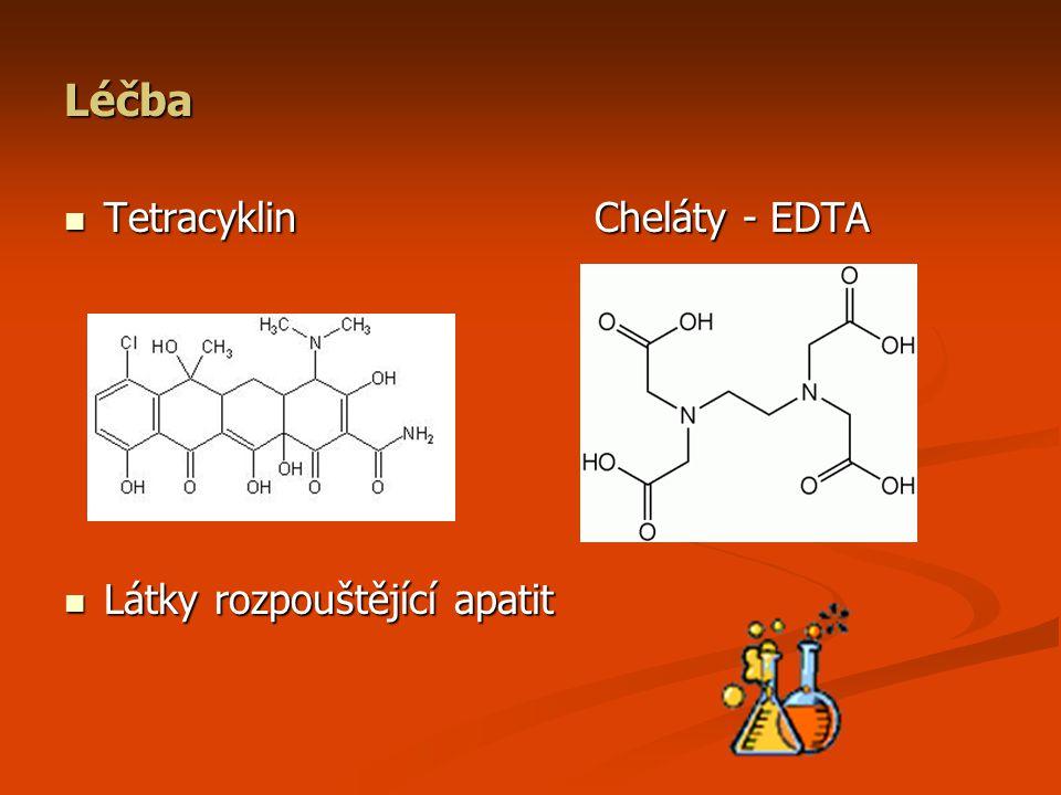 Léčba TetracyklinCheláty - EDTA TetracyklinCheláty - EDTA Látky rozpouštějící apatit Látky rozpouštějící apatit