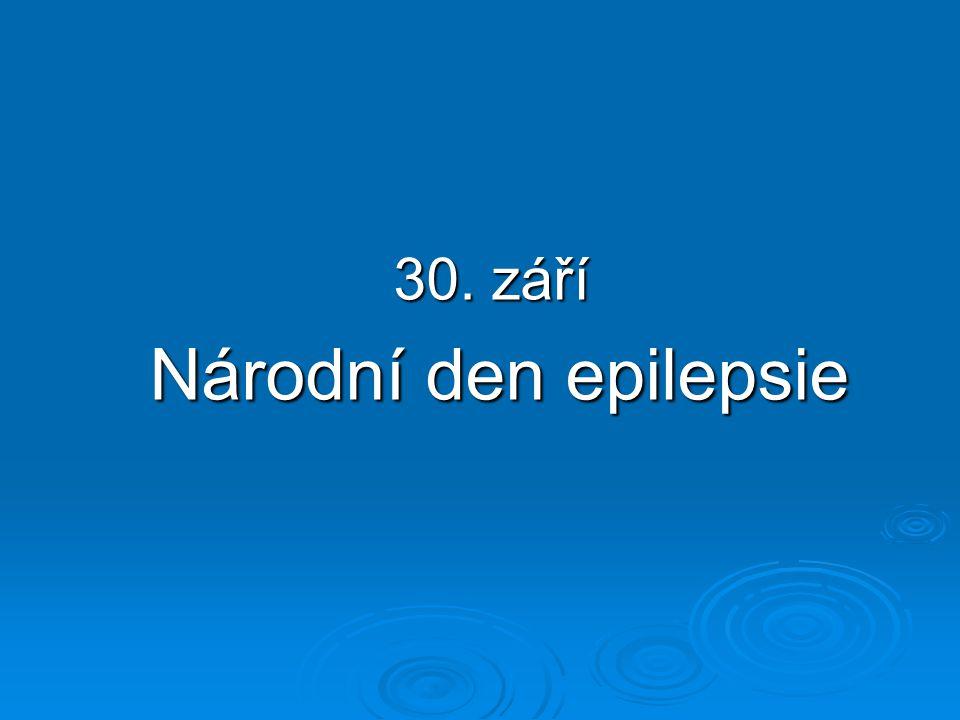 30. září 30. září Národní den epilepsie Národní den epilepsie