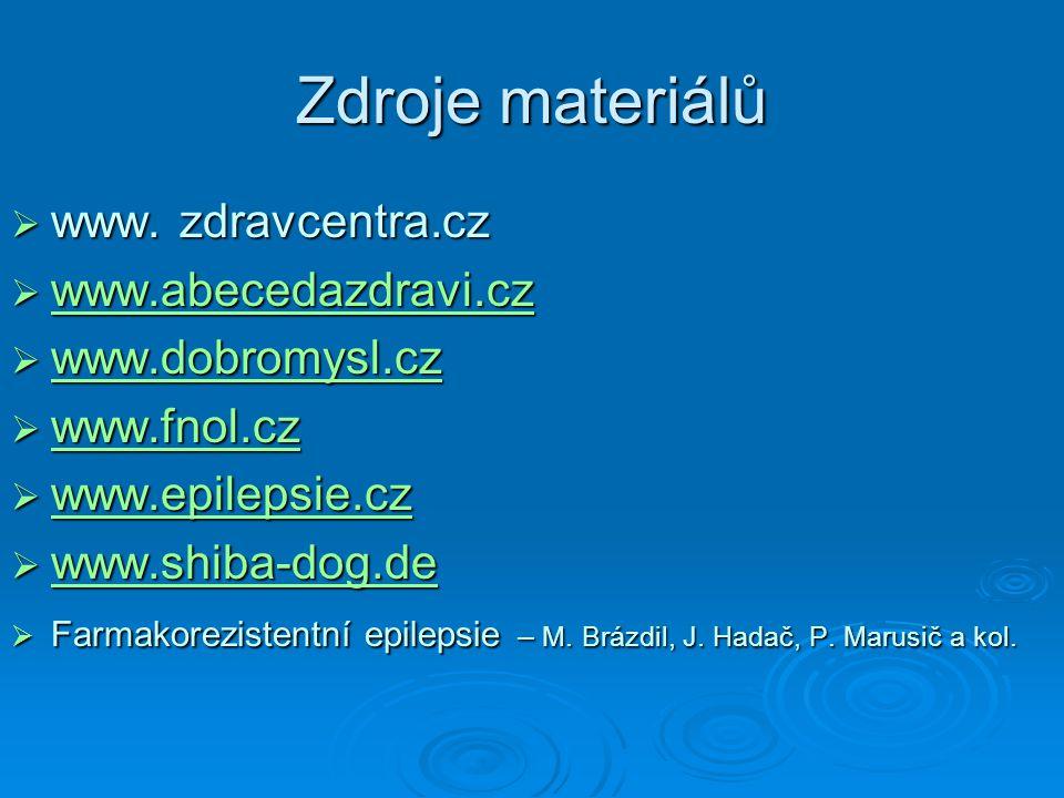 Zdroje materiálů  www. zdravcentra.cz  www.abecedazdravi.cz www.abecedazdravi.cz  www.dobromysl.cz www.dobromysl.cz  www.fnol.cz www.fnol.cz  www