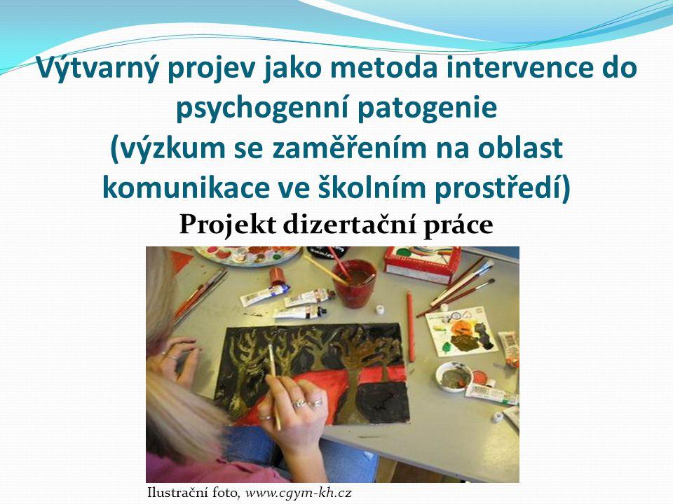 Výtvarný projev jako metoda intervence do psychogenní patogenie (výzkum se zaměřením na oblast komunikace ve školním prostředí) Projekt dizertační práce Ilustrační foto, www.cgym-kh.cz