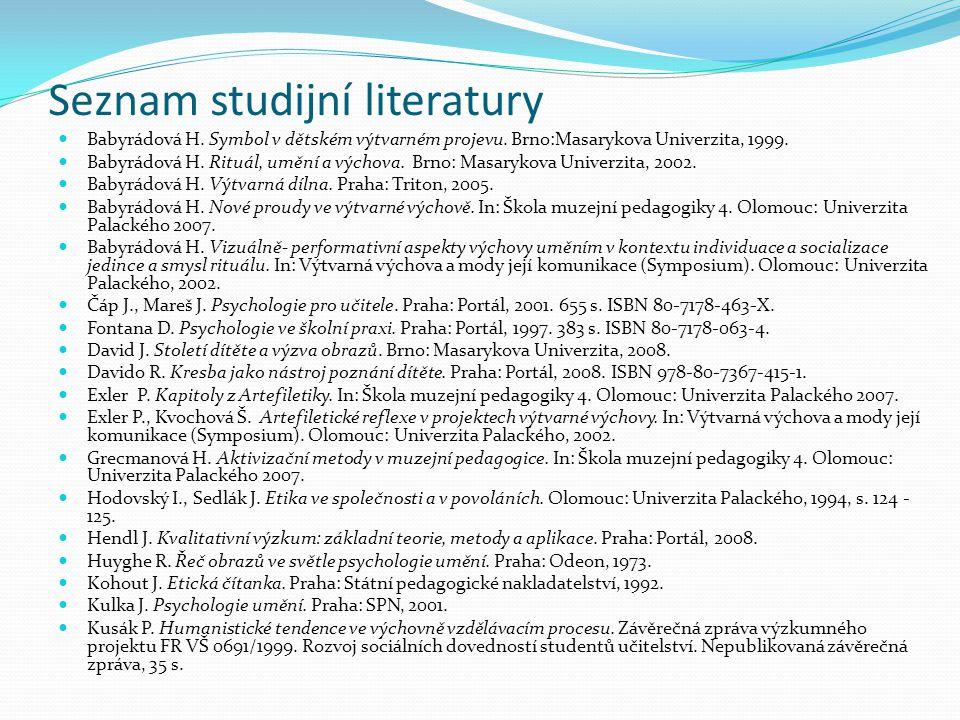 Seznam studijní literatury Babyrádová H.Symbol v dětském výtvarném projevu.