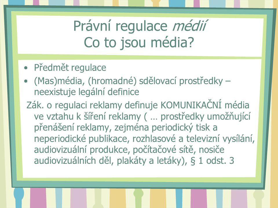 Právní regulace médií Co to jsou média.