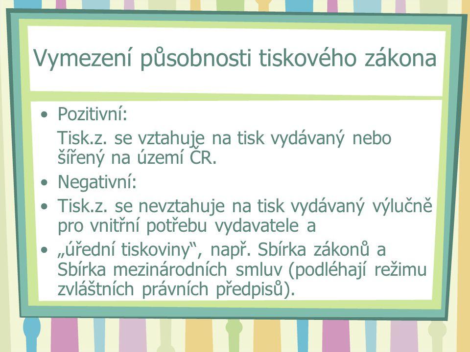 Vymezení působnosti tiskového zákona Pozitivní: Tisk.z.