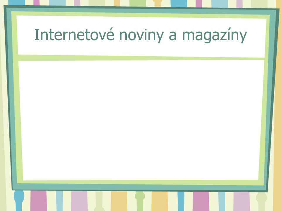 Internetové noviny a magazíny