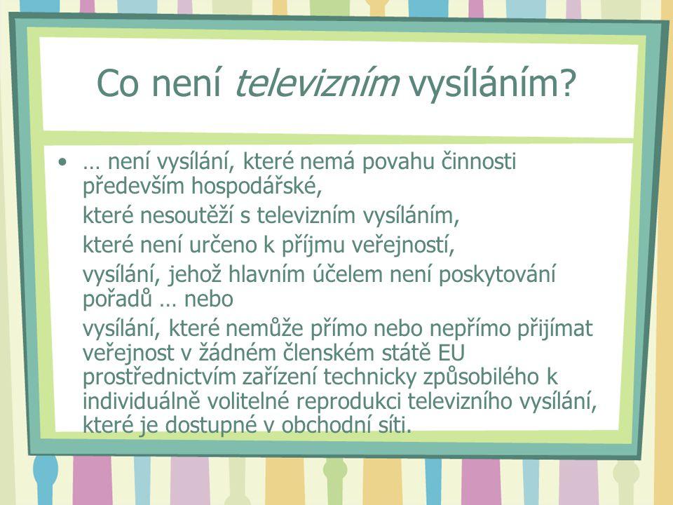 Co není televizním vysíláním.