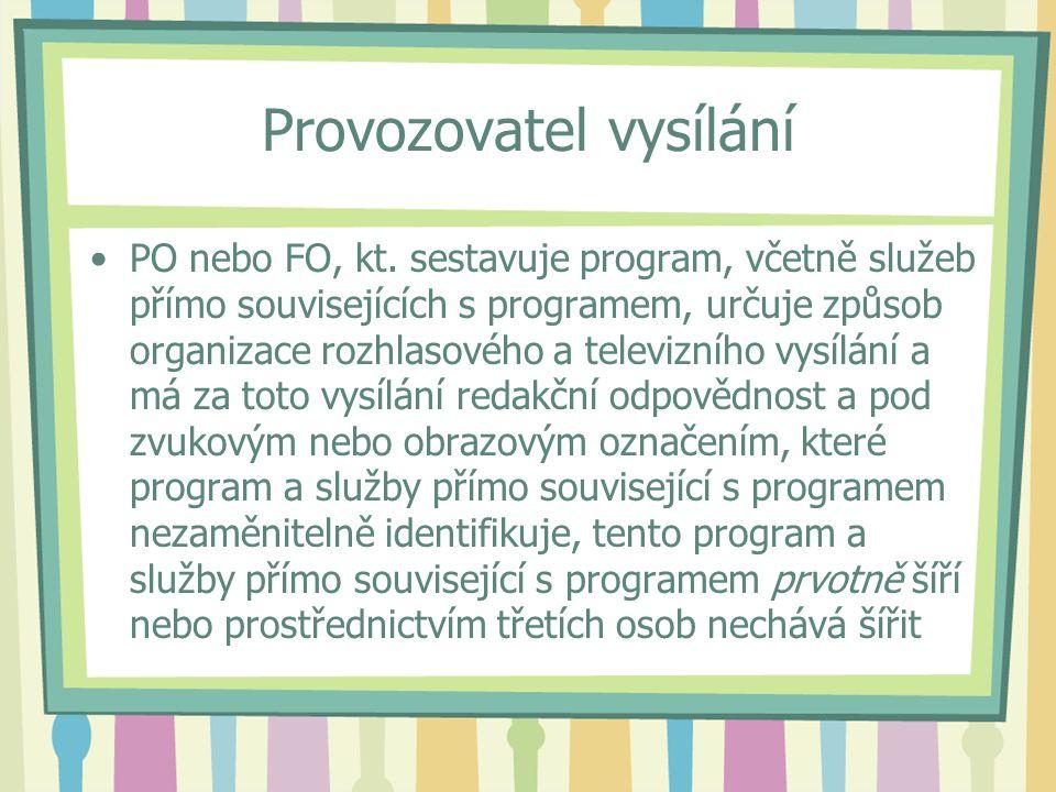 Provozovatel vysílání PO nebo FO, kt.