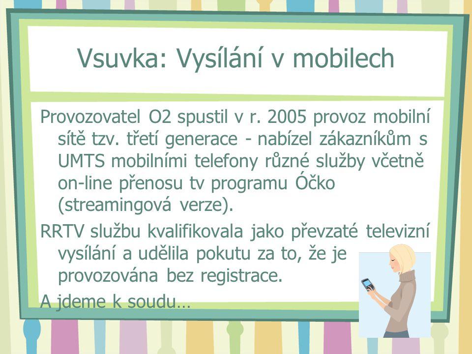Vsuvka: Vysílání v mobilech Provozovatel O2 spustil v r.