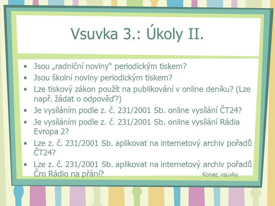 """Vsuvka 3.: Úkoly II. Jsou """"radniční noviny periodickým tiskem."""
