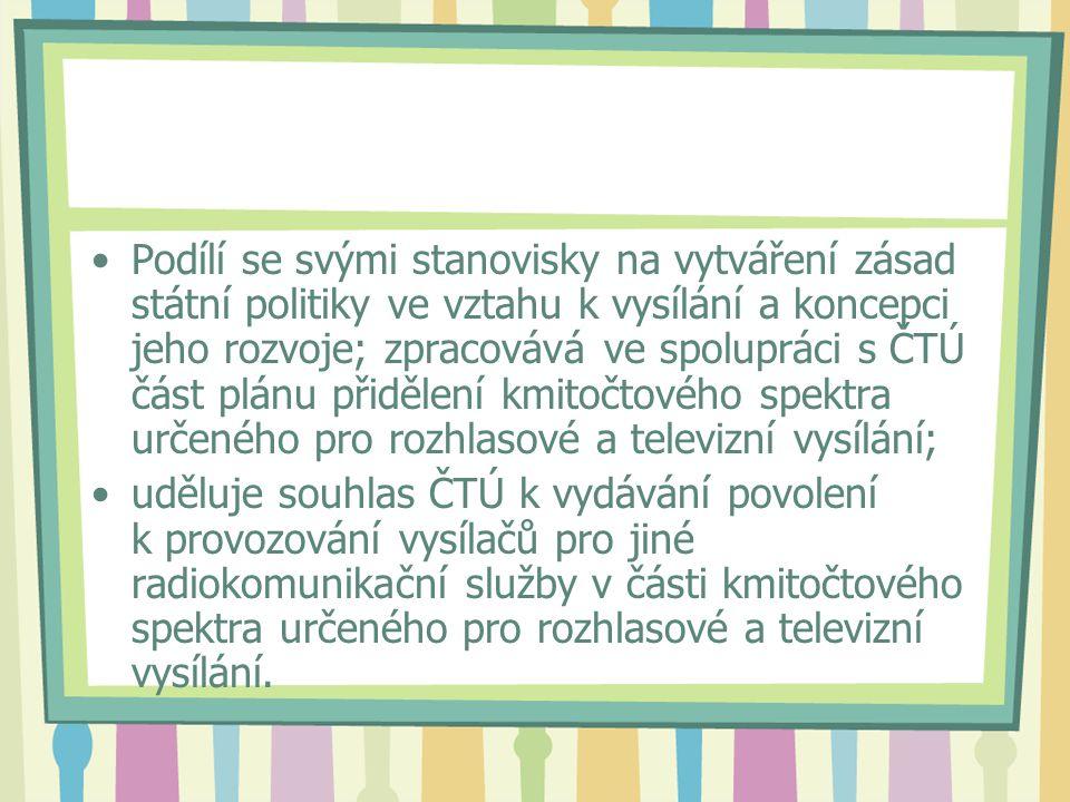 Podílí se svými stanovisky na vytváření zásad státní politiky ve vztahu k vysílání a koncepci jeho rozvoje; zpracovává ve spolupráci s ČTÚ část plánu přidělení kmitočtového spektra určeného pro rozhlasové a televizní vysílání; uděluje souhlas ČTÚ k vydávání povolení k provozování vysílačů pro jiné radiokomunikační služby v části kmitočtového spektra určeného pro rozhlasové a televizní vysílání.