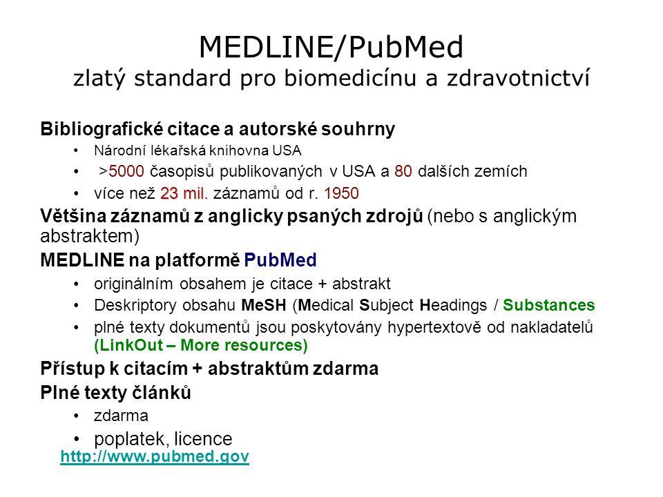 MEDLINE/PubMed zlatý standard pro biomedicínu a zdravotnictví Bibliografické citace a autorské souhrny Národní lékařská knihovna USA >5000 časopisů pu