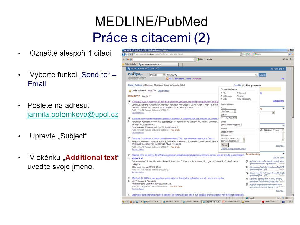 """MEDLINE/PubMed Práce s citacemi (2) Označte alespoň 1 citaci Vyberte funkci """"Send to"""" – Email Pošlete na adresu: jarmila.potomkova@upol.cz jarmila.pot"""