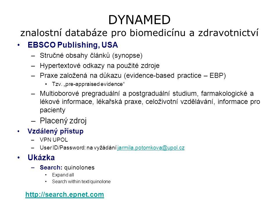 DYNAMED znalostní databáze pro biomedicínu a zdravotnictví EBSCO Publishing, USA –Stručné obsahy článků (synopse) –Hypertextové odkazy na použité zdro