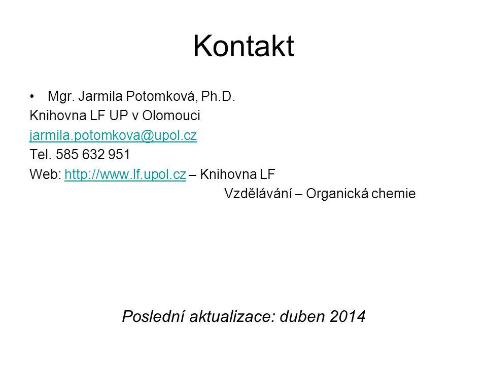 Kontakt Mgr. Jarmila Potomková, Ph.D. Knihovna LF UP v Olomouci jarmila.potomkova@upol.cz Tel. 585 632 951 Web: http://www.lf.upol.cz – Knihovna LFhtt
