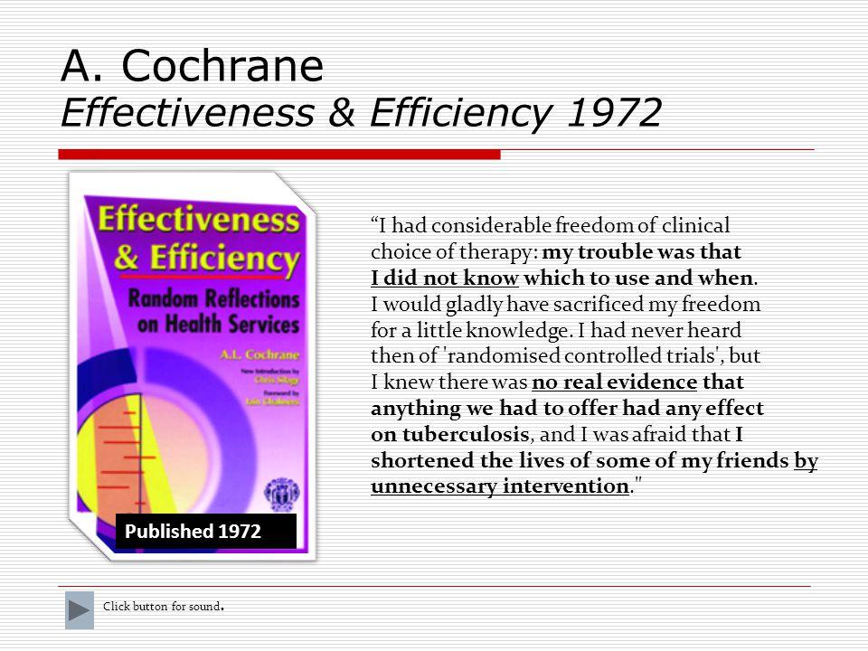 9 Archibald L. Cochrane (1909-1988) Ředitel Centra epidemiologického výzkumu (Cardiff, UK) výzkumu (Cardiff, UK) Kniha Effectiveness and Efficiency. R