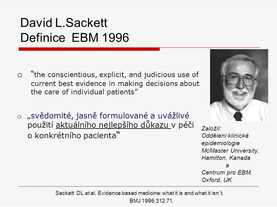 "Gordon H. Guyatt (1) Definice EBM 1991 evidence-based medicine "" for the clinician, evidence-based medicine requires skills of literature retrieval, c"