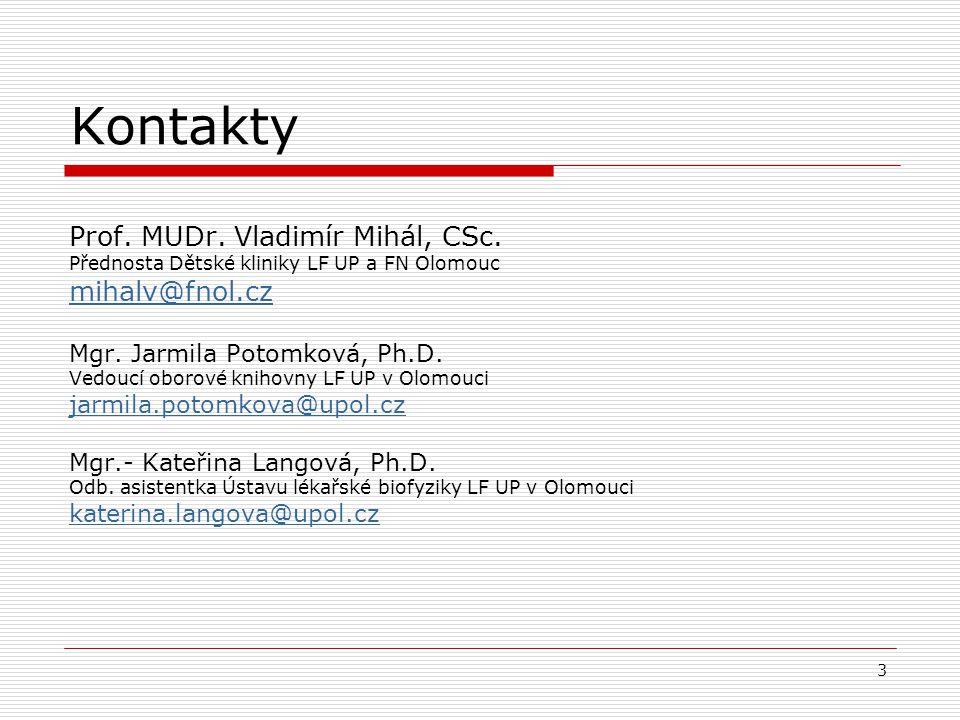 2 Struktura předmětu o Úvod do problematiky: základní pojmy, osobnosti, vývoj názorů. o Kazuistika a formulace klinické otázky o Formát PICO o Vyhledá