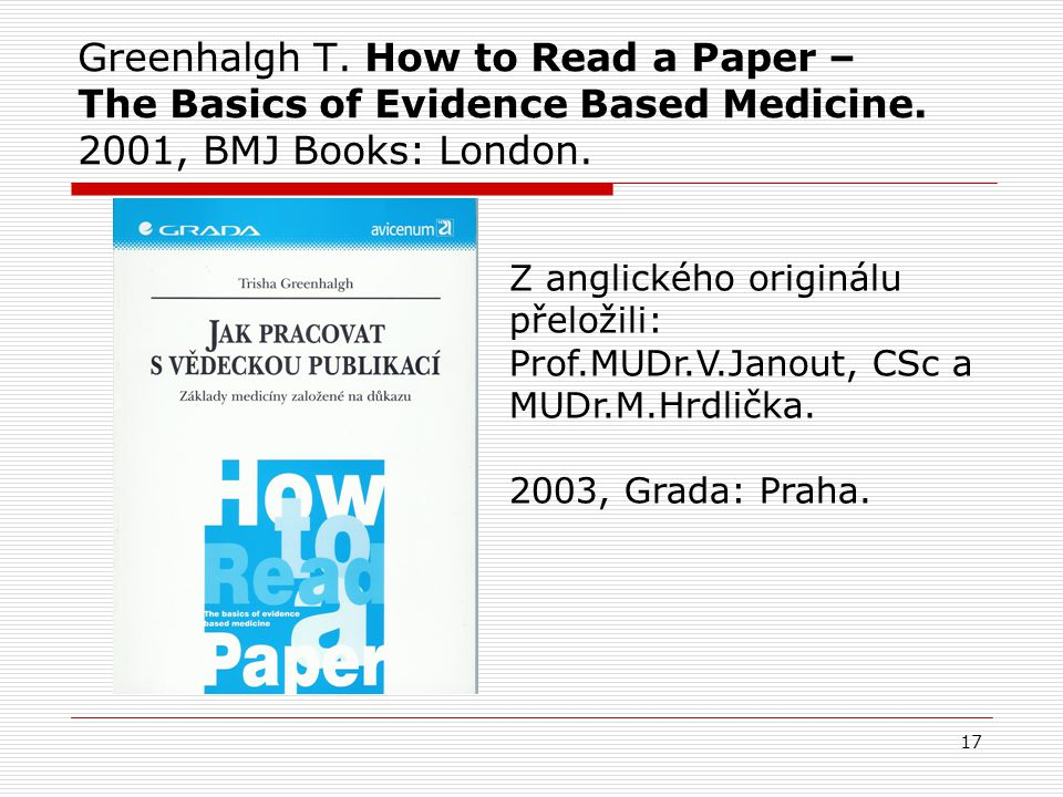 17 Greenhalgh T.How to Read a Paper – The Basics of Evidence Based Medicine.