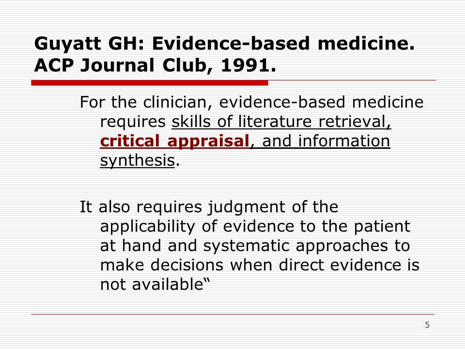 """6 Význam EBM  KLINICKÝ (standardy)  VZDĚLÁVACÍ  PRÁVNÍ (zanedbání péče)  ETICKÝ (alternativní medicína)  EKONOMICKÝ (""""cost-and-benefits )"""