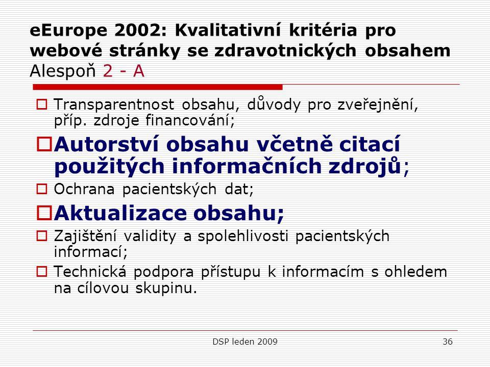 DSP leden 200936 eEurope 2002: Kvalitativní kritéria pro webové stránky se zdravotnických obsahem Alespoň 2 - A  Transparentnost obsahu, důvody pro z