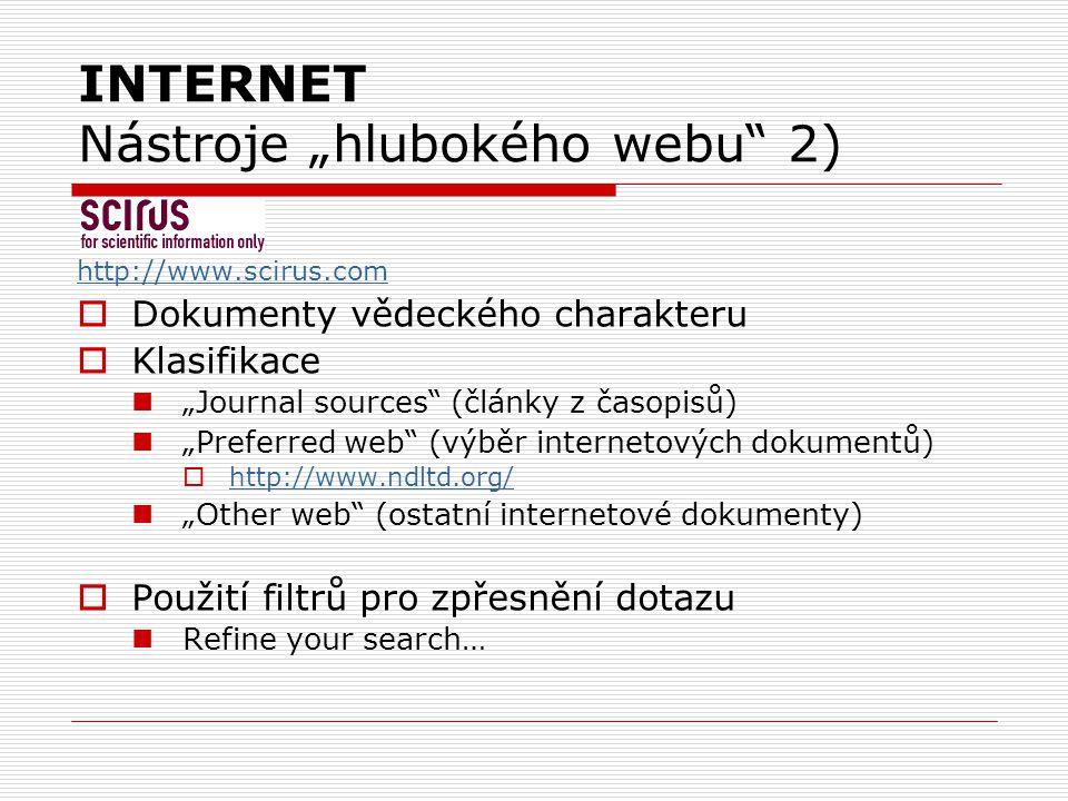 """INTERNET Nástroje """"hlubokého webu"""" 2) http://www.scirus.com  Dokumenty vědeckého charakteru  Klasifikace """"Journal sources"""" (články z časopisů) """"Pref"""