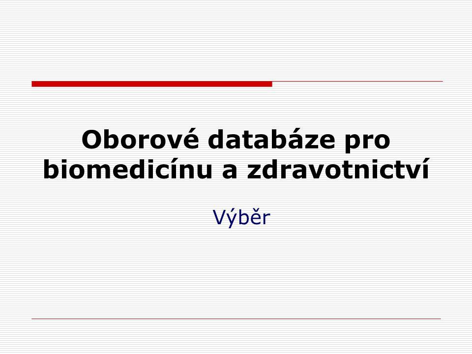 Oborové databáze pro biomedicínu a zdravotnictví Výběr