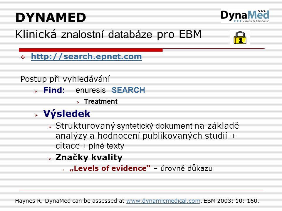 DYNAMED Klinická znalostní databáze pro EBM  http://search.epnet.com http://search.epnet.com Postup při vyhledávání  Find : enuresis SEARCH  Treatm