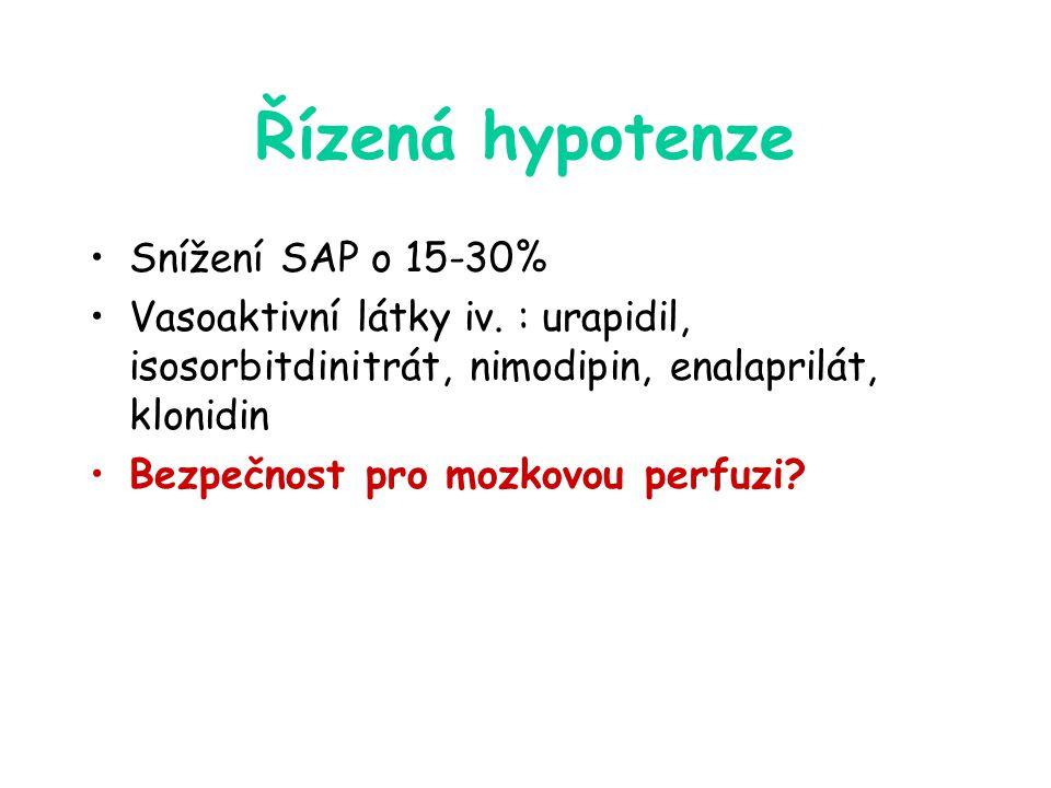 Řízená hypotenze Snížení SAP o 15-30% Vasoaktivní látky iv. : urapidil, isosorbitdinitrát, nimodipin, enalaprilát, klonidin Bezpečnost pro mozkovou pe