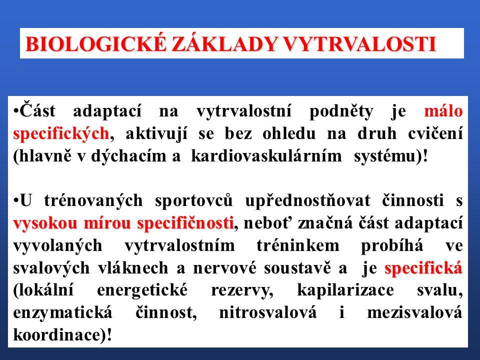Část adaptací na vytrvalostní podněty je málo specifických, aktivují se bez ohledu na druh cvičení (hlavně v dýchacím a kardiovaskulárním systému)! vy