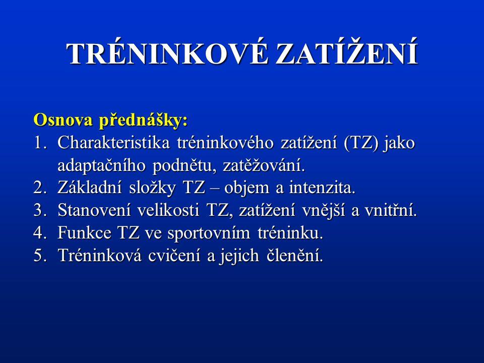 DALŠÍ KRITÉRIA KLASIFIKACE TC Sportovní odvětvíSportovní odvětví (příslušnost) - cvičení gymnastická, herní, atletická atd.