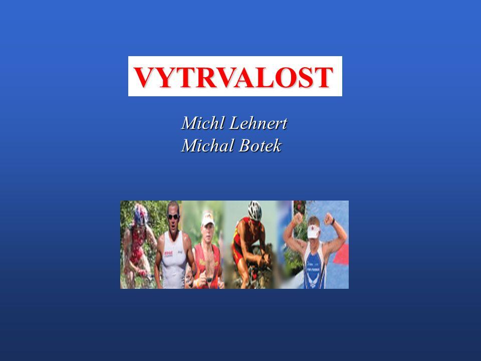 VYTRVALOST Michl Lehnert Michal Botek