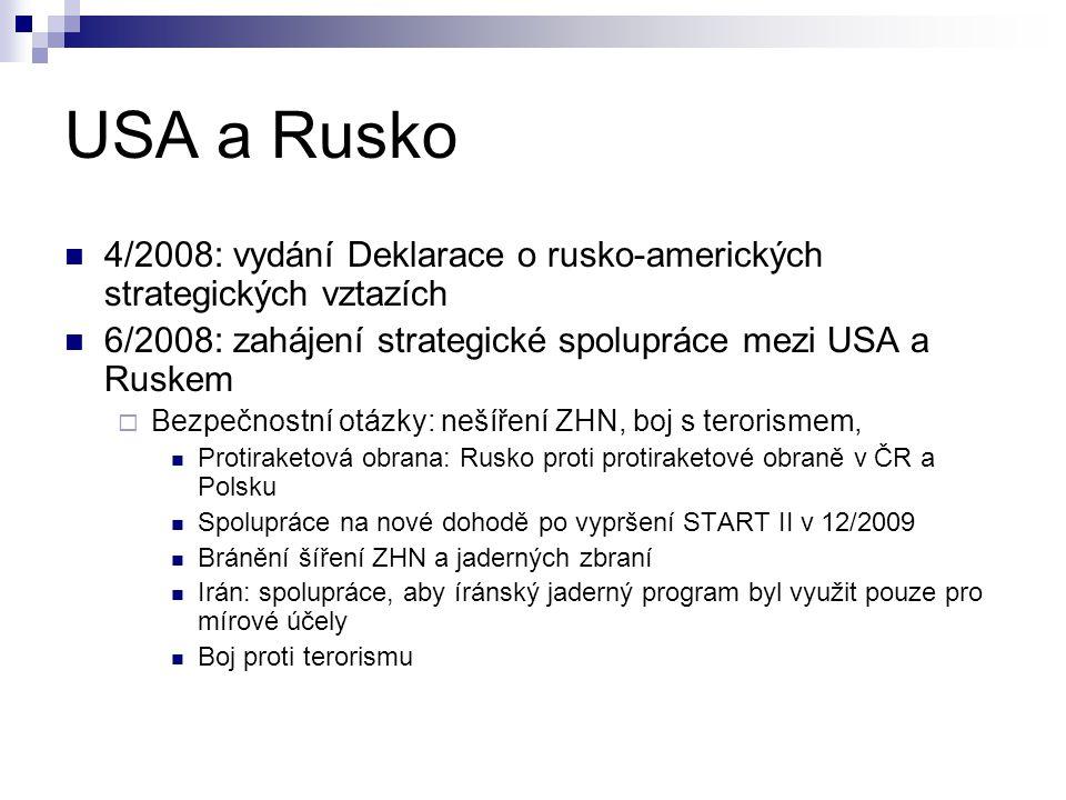 USA a Rusko 4/2008: vydání Deklarace o rusko-amerických strategických vztazích 6/2008: zahájení strategické spolupráce mezi USA a Ruskem  Bezpečnostn