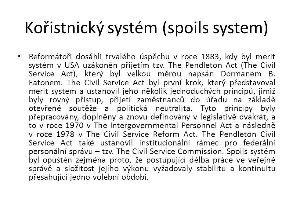 Kořistnický systém (spoils system) Reformátoři dosáhli trvalého úspěchu v roce 1883, kdy byl merit systém v USA uzákoněn přijetím tzv.