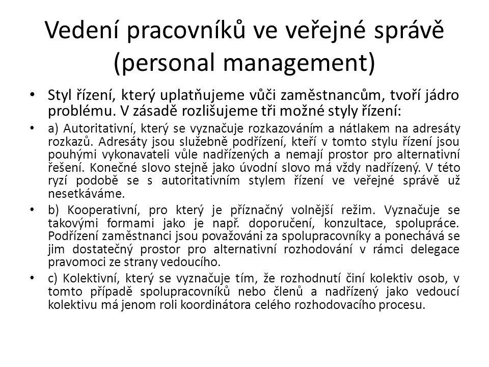 Vedení pracovníků ve veřejné správě (personal management) Styl řízení, který uplatňujeme vůči zaměstnancům, tvoří jádro problému.