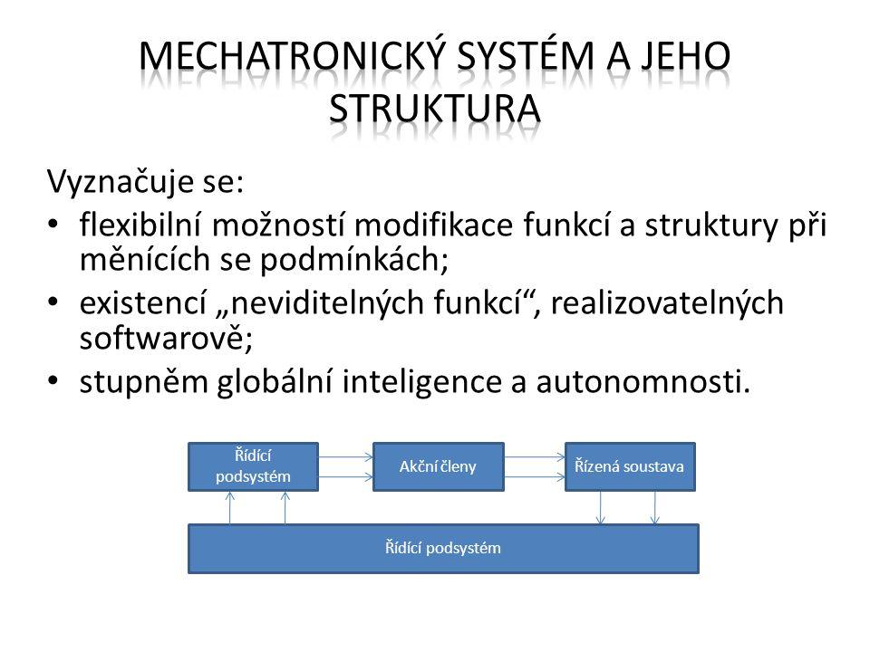 """Vyznačuje se: flexibilní možností modifikace funkcí a struktury při měnících se podmínkách; existencí """"neviditelných funkcí"""", realizovatelných softwar"""