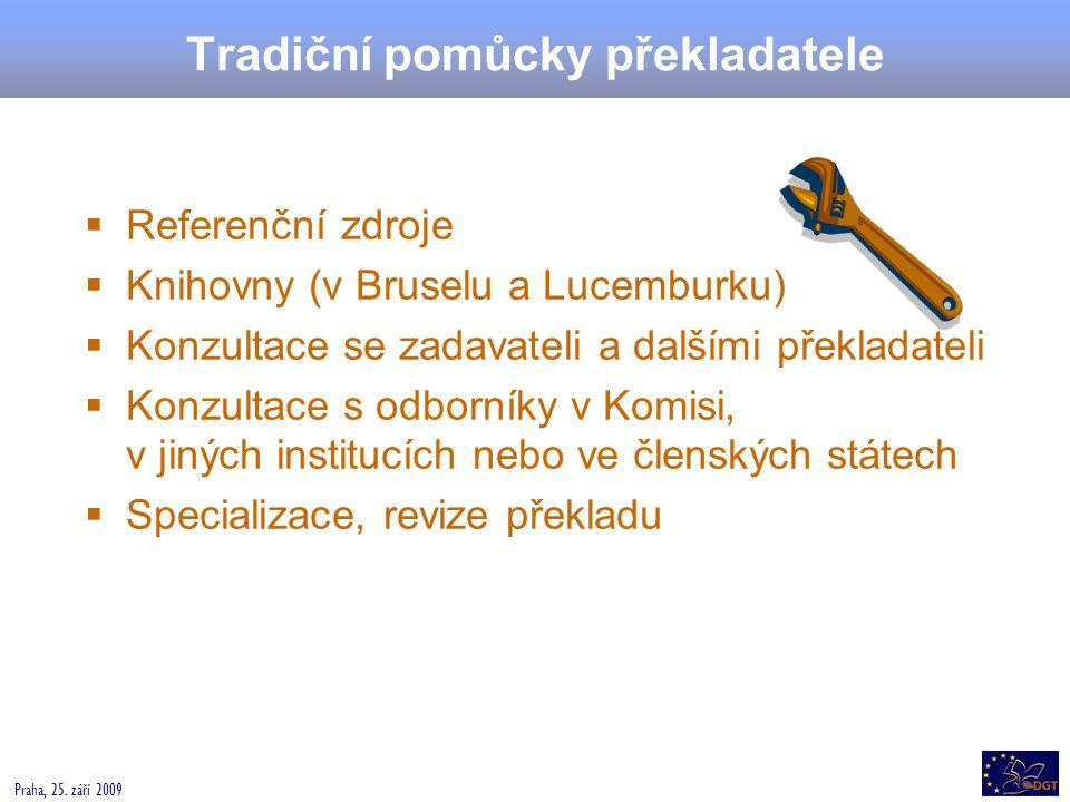 Praha, 25.září 2009 Elektronické nástroje  Softwarové nástroje (např.