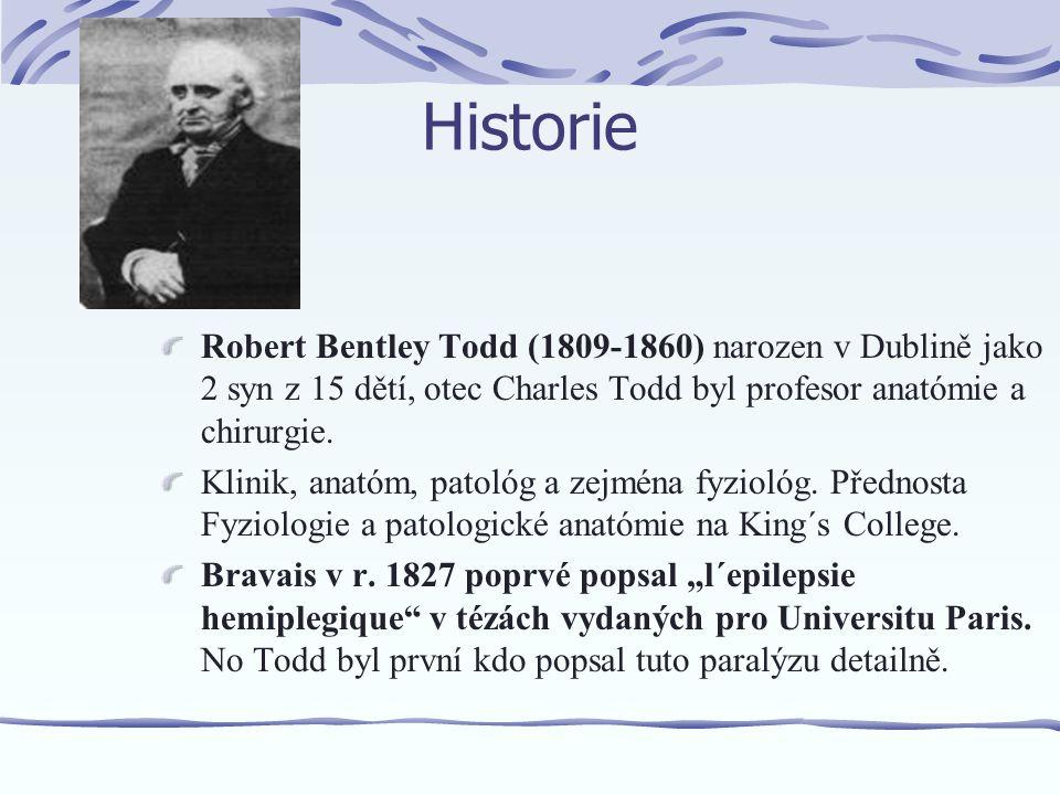 Historie Robert Bentley Todd (1809-1860) narozen v Dublině jako 2 syn z 15 dětí, otec Charles Todd byl profesor anatómie a chirurgie.