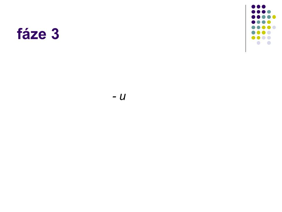 fáze 3 - u
