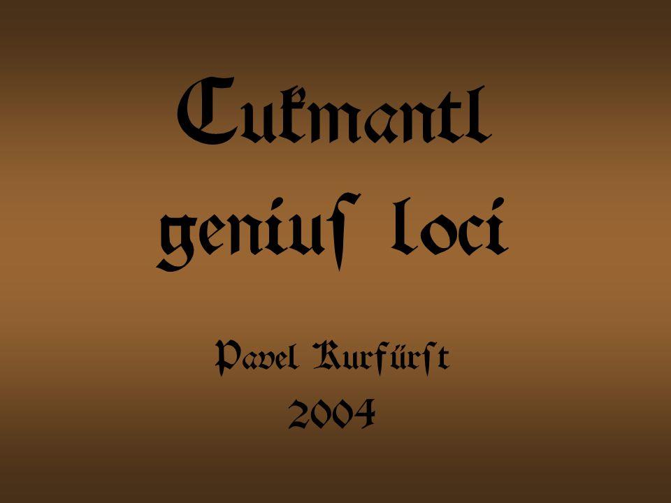 Cukmantl genius loci Pavel Kurfürst 2004