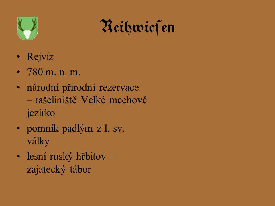 Reihwiesen Rejvíz 780 m. n. m. národní přírodní rezervace – rašeliniště Velké mechové jezírko pomník padlým z I. sv. války lesní ruský hřbitov – zajat