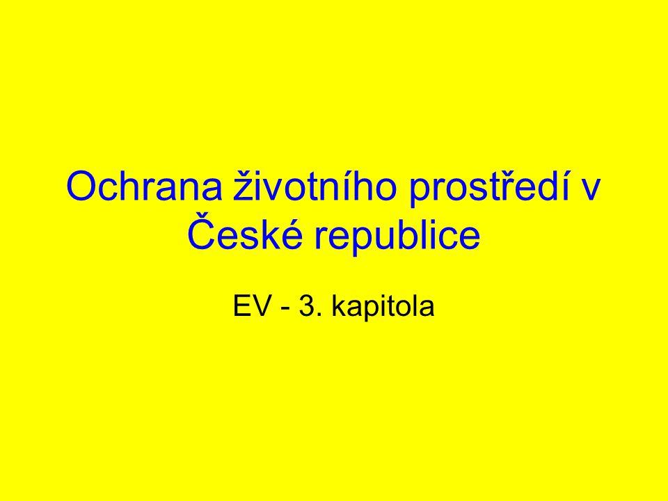 Ochrana životního prostředí v České republice EV - 3. kapitola