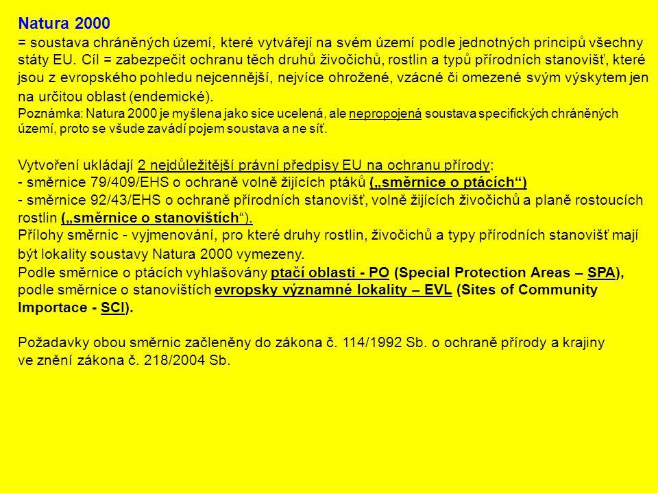 Natura 2000 = soustava chráněných území, které vytvářejí na svém území podle jednotných principů všechny státy EU. Cíl = zabezpečit ochranu těch druhů