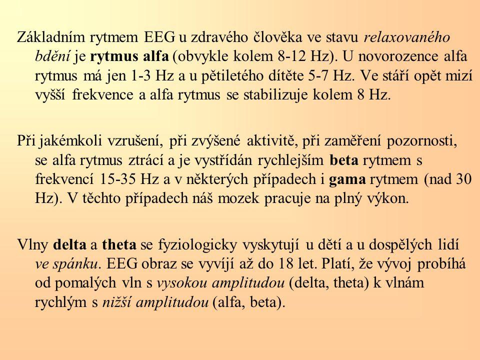 Základním rytmem EEG u zdravého člověka ve stavu relaxovaného bdění je rytmus alfa (obvykle kolem 8-12 Hz). U novorozence alfa rytmus má jen 1-3 Hz a