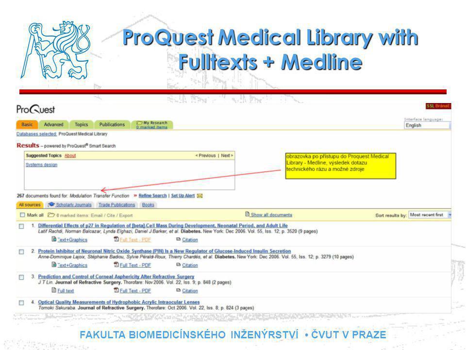 FAKULTA BIOMEDICÍNSKÉHO INŽENÝRSTVÍ ČVUT V PRAZE ProQuest Medical Library with Fulltexts + Medline