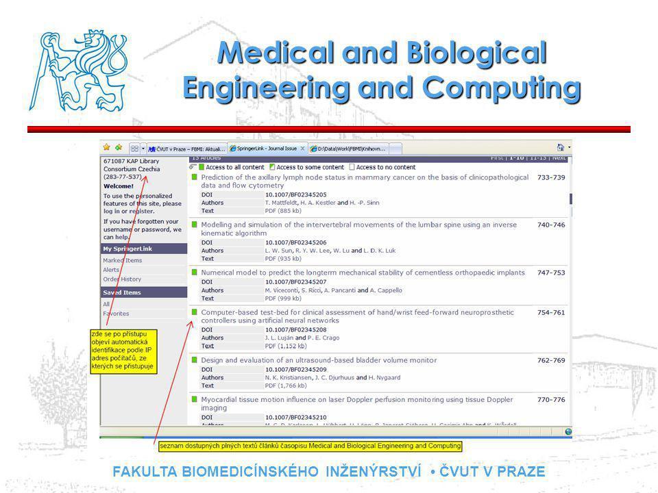 FAKULTA BIOMEDICÍNSKÉHO INŽENÝRSTVÍ ČVUT V PRAZE Medical and Biological Engineering and Computing