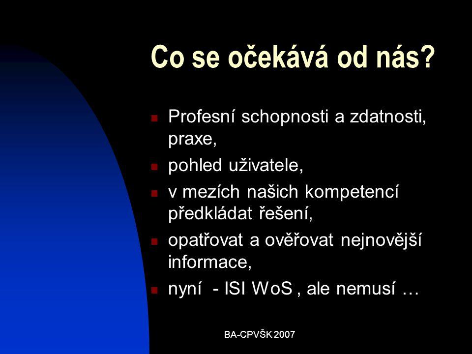 BA-CPVŠK 2007 Co se očekává od nás.