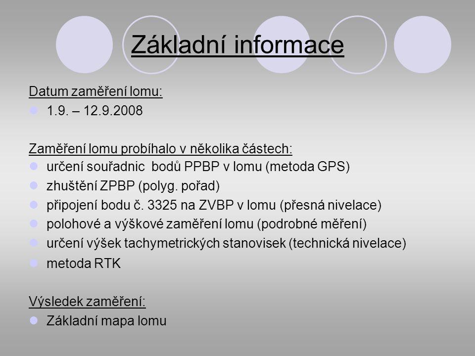 Základní informace Datum zaměření lomu: 1.9.